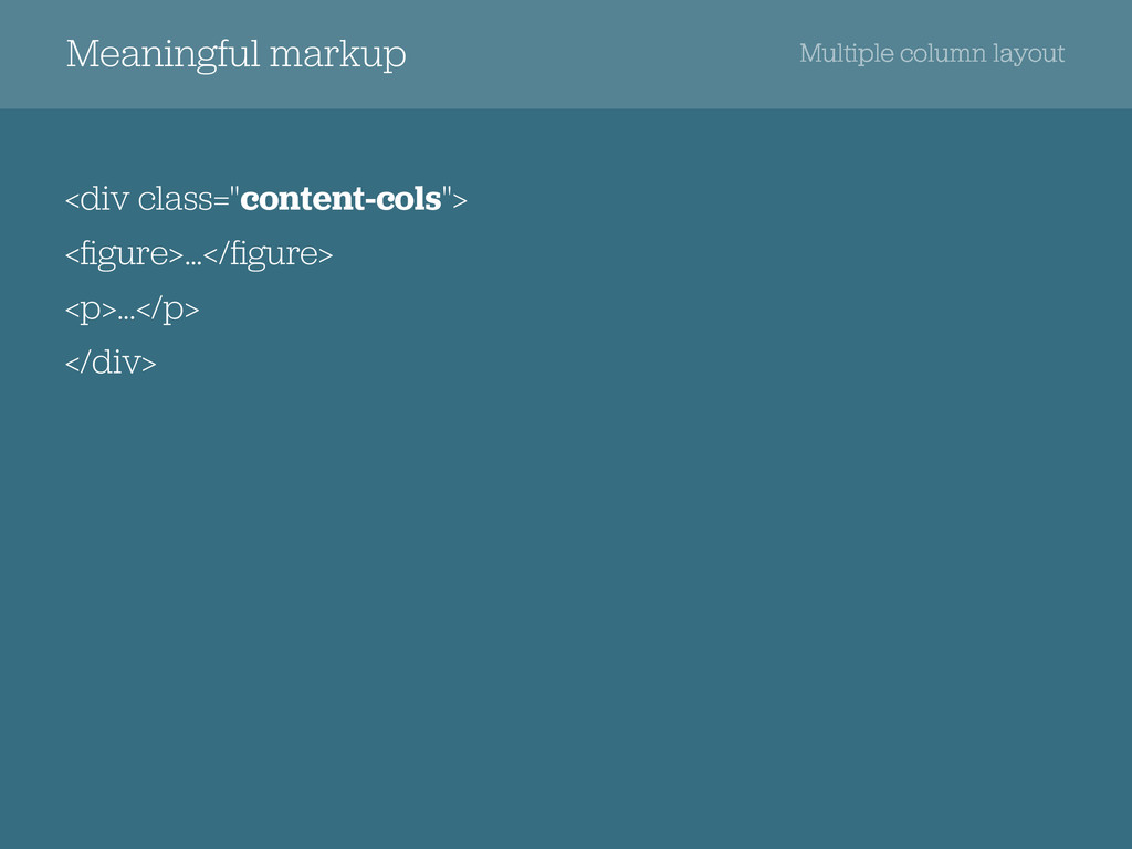 """Meaningful markup <div class=""""content-cols""""> <fi..."""