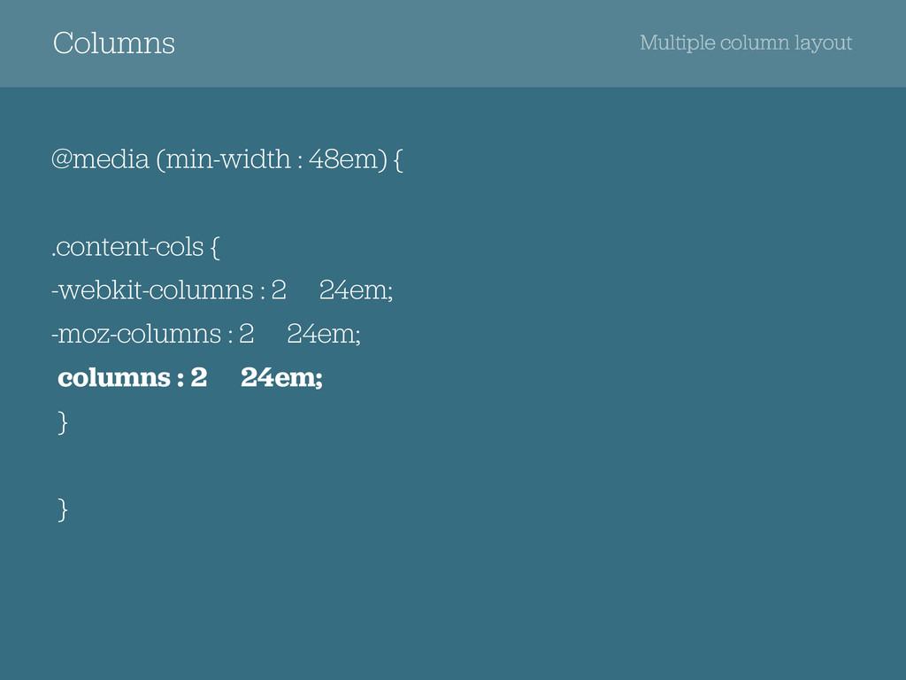 Columns @media (min-width : 48em) { .content-co...