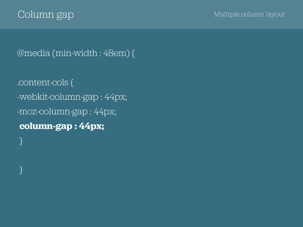 Column gap @media (min-width : 48em) { .content...