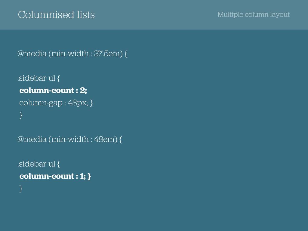 Columnised lists @media (min-width : 37.5em) { ...