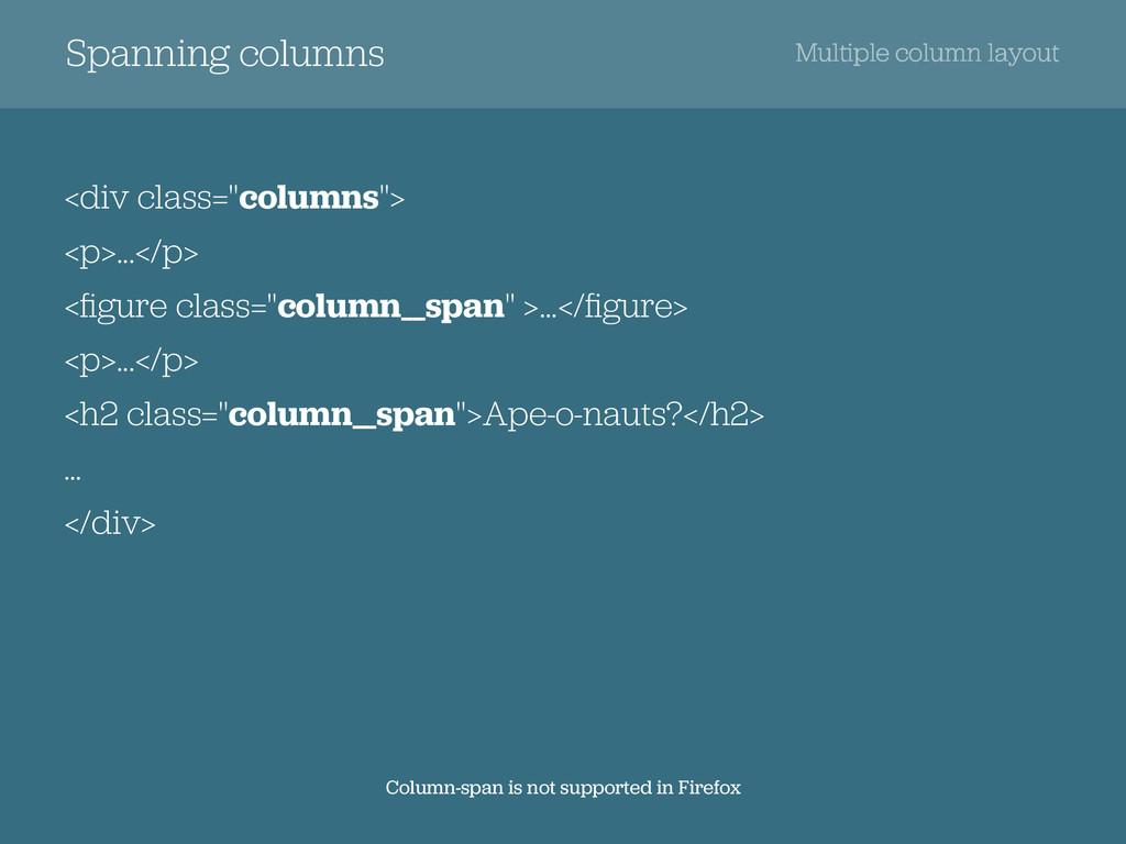 "Spanning columns <div class=""columns""> <p>...</..."