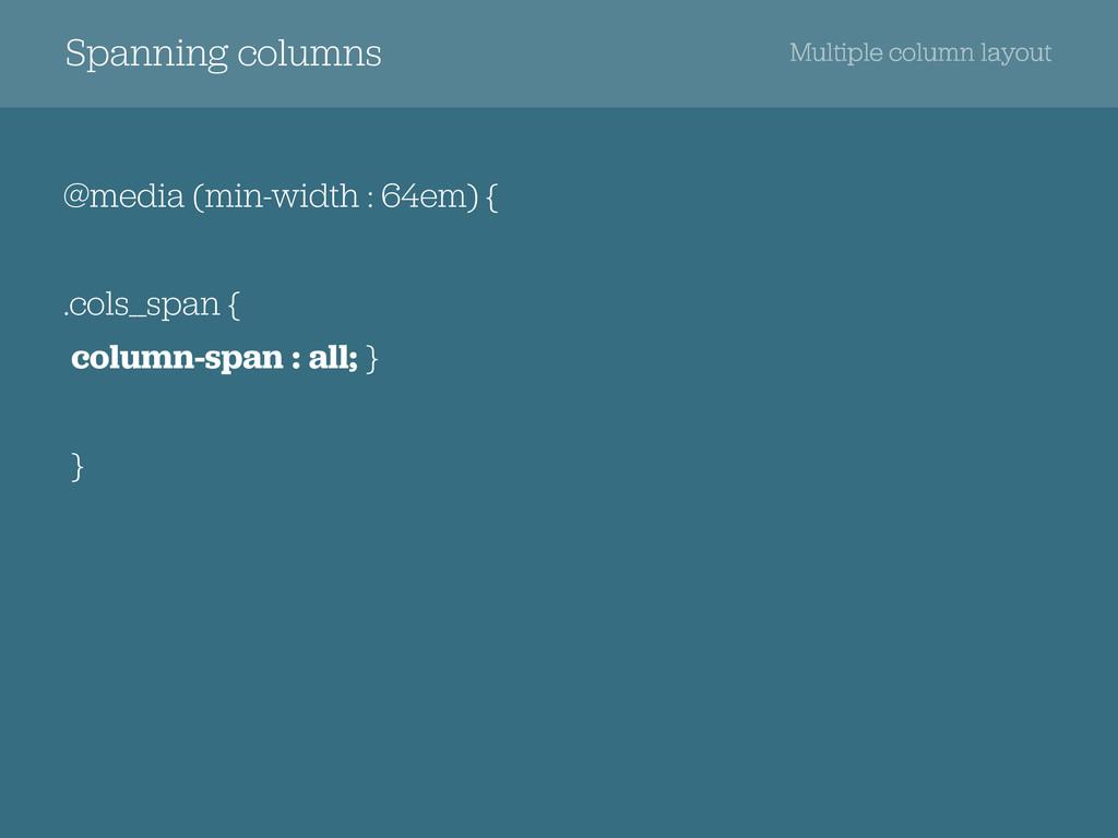 Spanning columns @media (min-width : 64em) { .c...