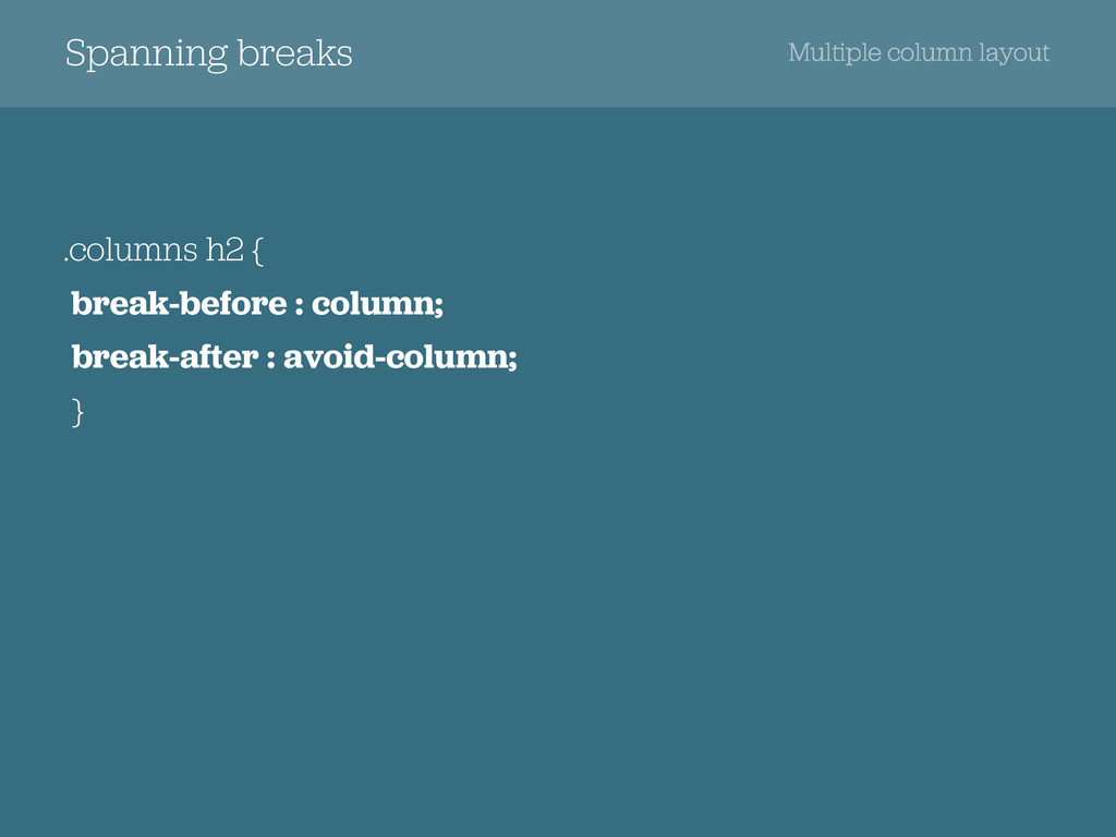Spanning breaks .columns h2 { break-before : co...