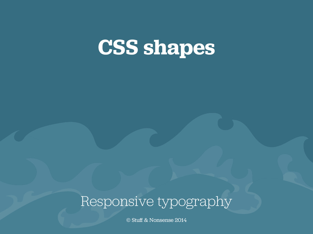 CSS shapes Responsive typography © Stuff & Nons...