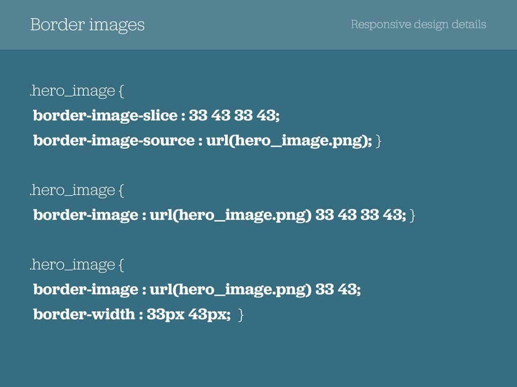 Border images Responsive design details .hero__...