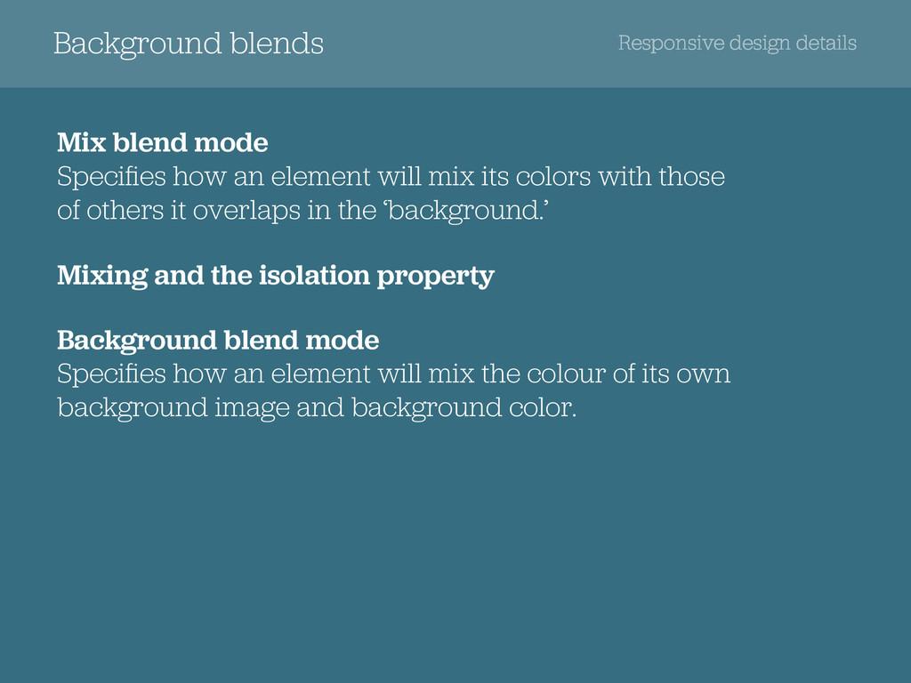Background blends Responsive design details Mix...