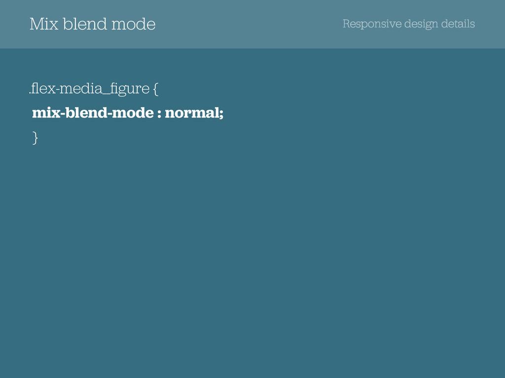 .flex-media__figure { mix-blend-mode : normal; }...