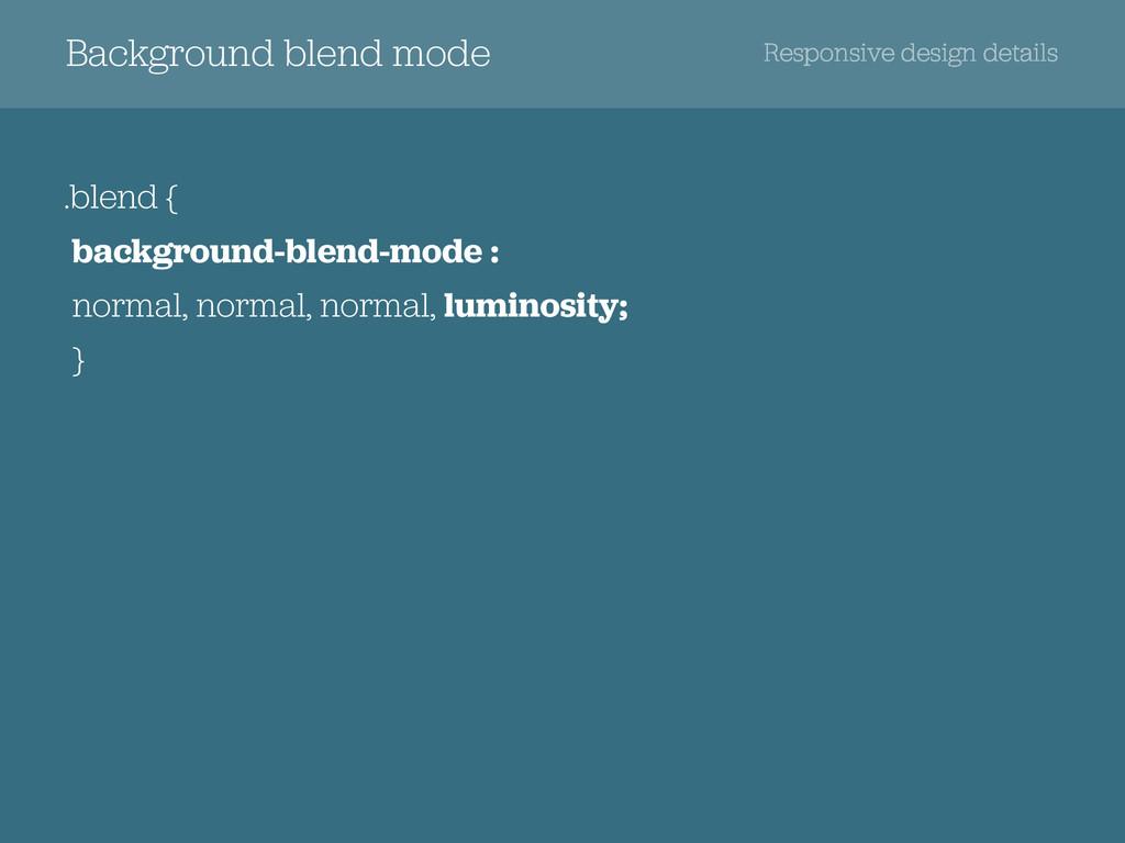 .blend { background-blend-mode :  normal, nor...