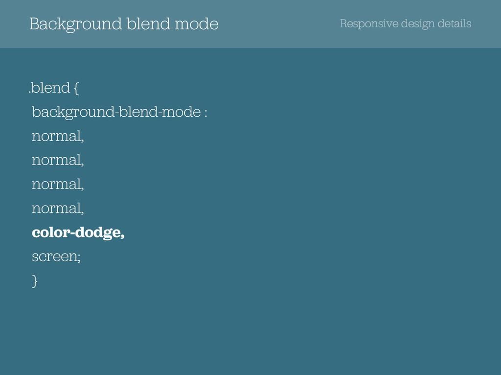 .blend { background-blend-mode : normal, normal...