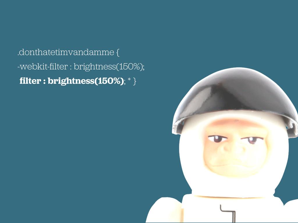 .donthatetimvandamme { -webkit-filter : brightne...