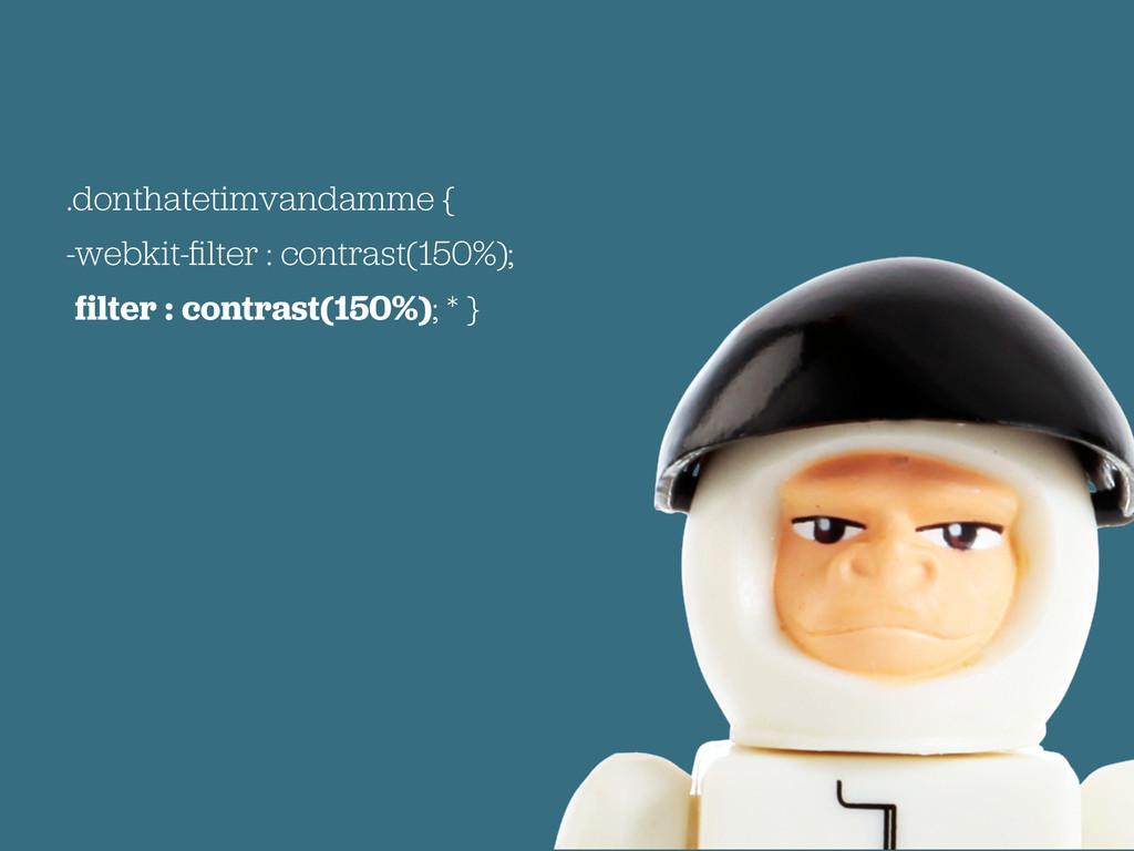 .donthatetimvandamme { -webkit-filter : contrast...