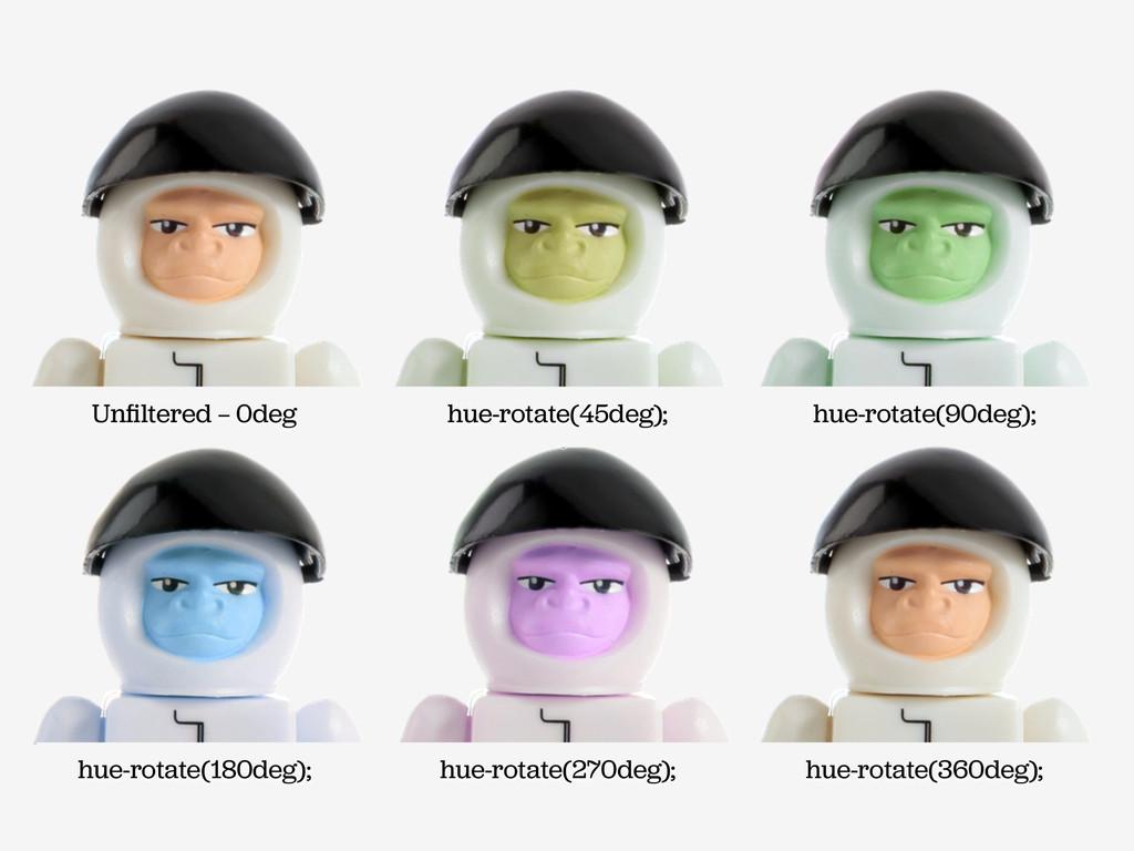 Unfiltered — 0deg hue-rotate(45deg); hue-rotate(...