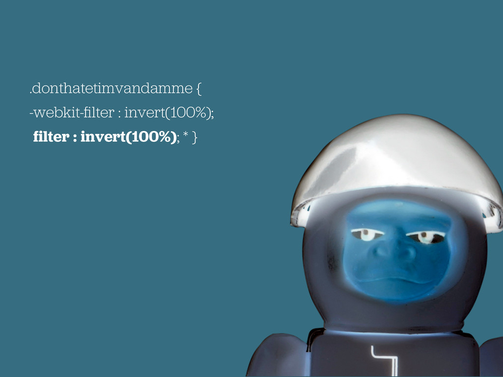 .donthatetimvandamme { -webkit-filter : invert(1...