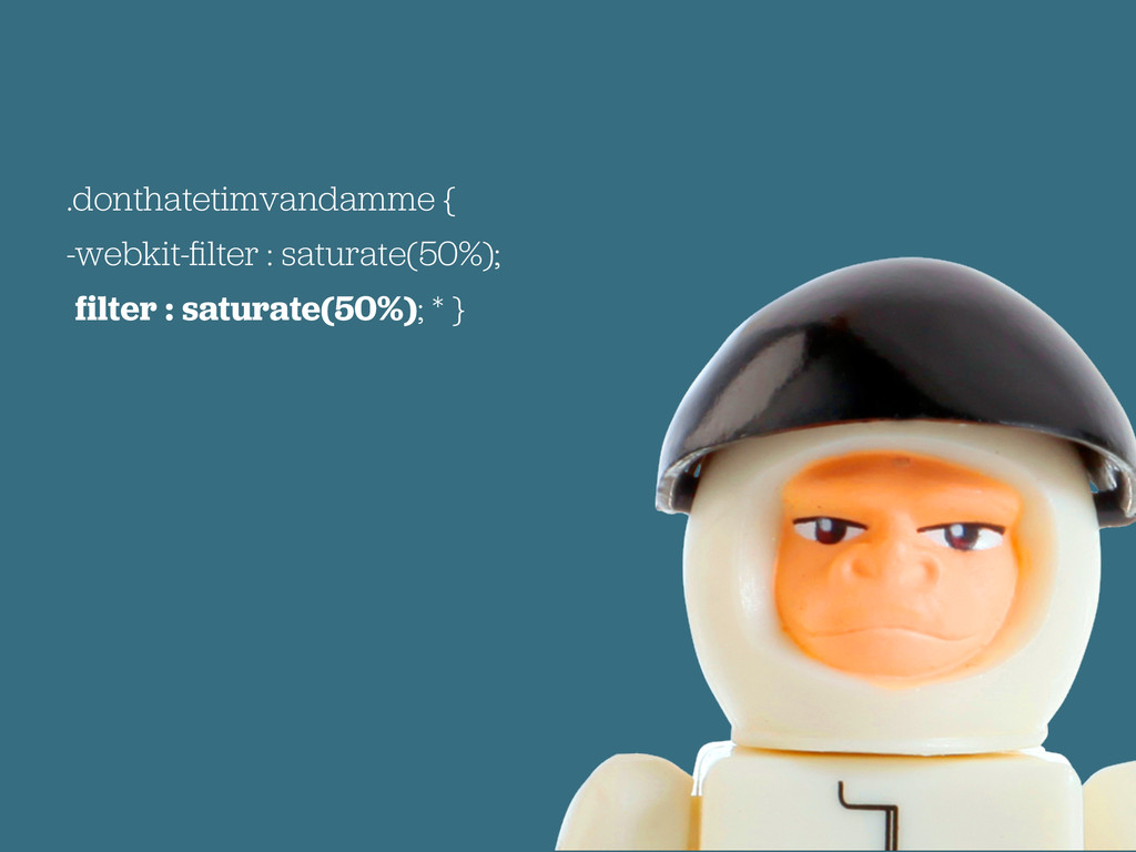 .donthatetimvandamme { -webkit-filter : saturate...