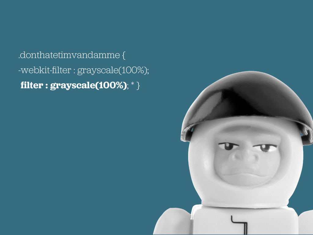 .donthatetimvandamme { -webkit-filter : grayscal...