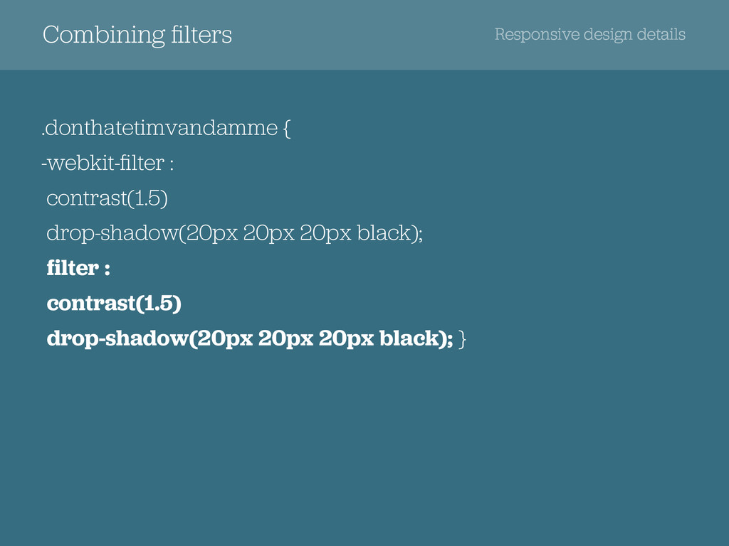 Combining filters Responsive design details .don...