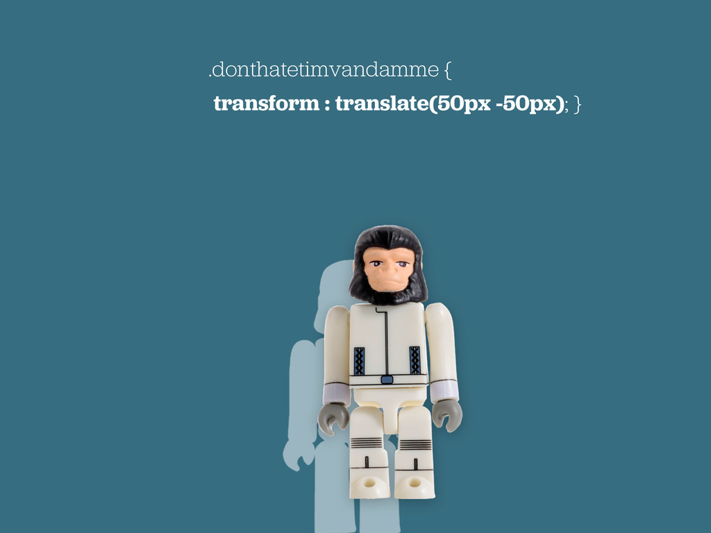 .donthatetimvandamme { transform : translate(50...