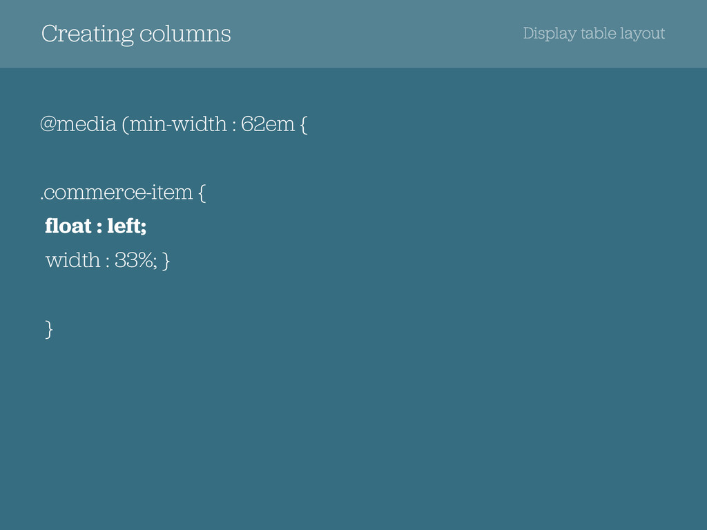 Creating columns Display table layout @media (m...