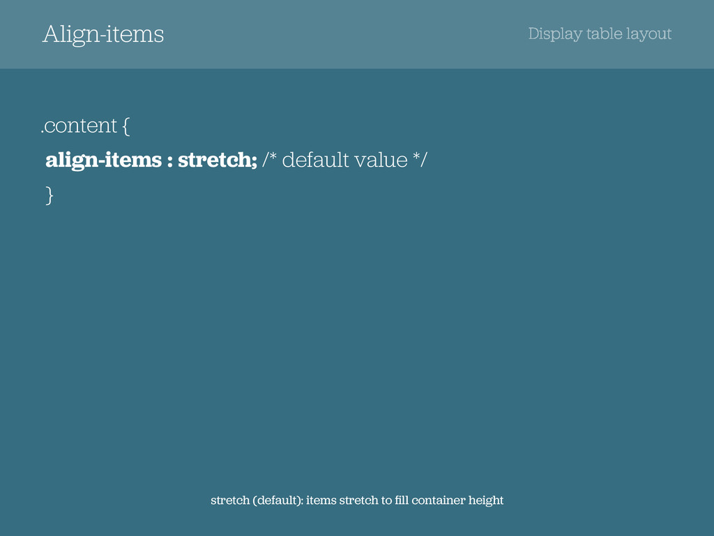 Align-items Display table layout .content {