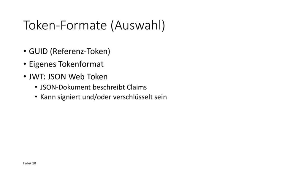 Token-Formate (Auswahl) • GUID (Referenz-Token)...