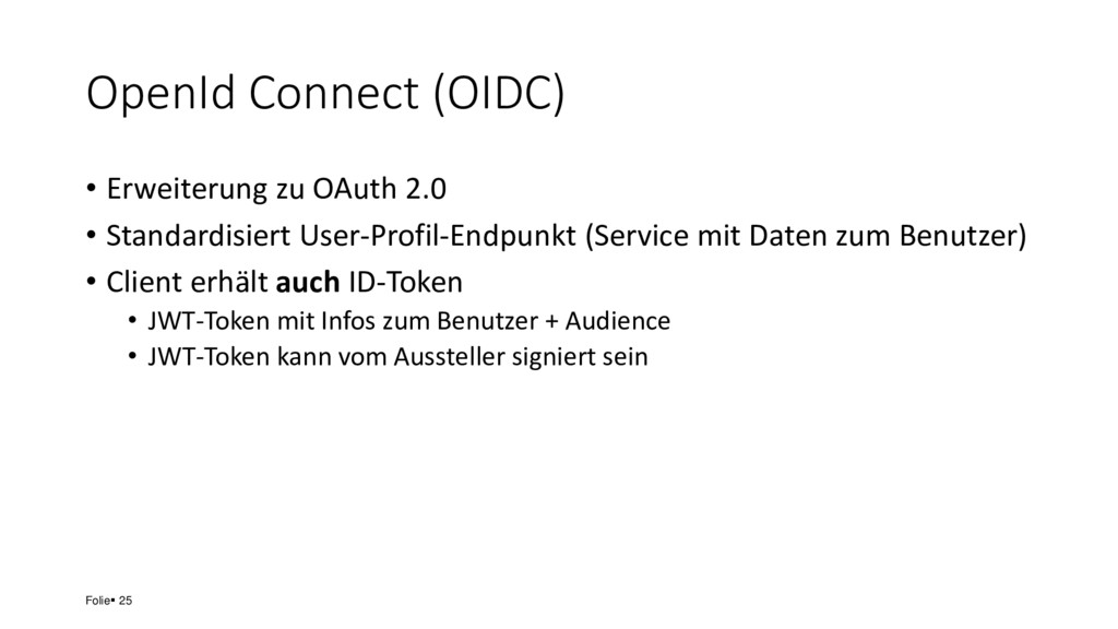 OpenId Connect (OIDC) • Erweiterung zu OAuth 2....