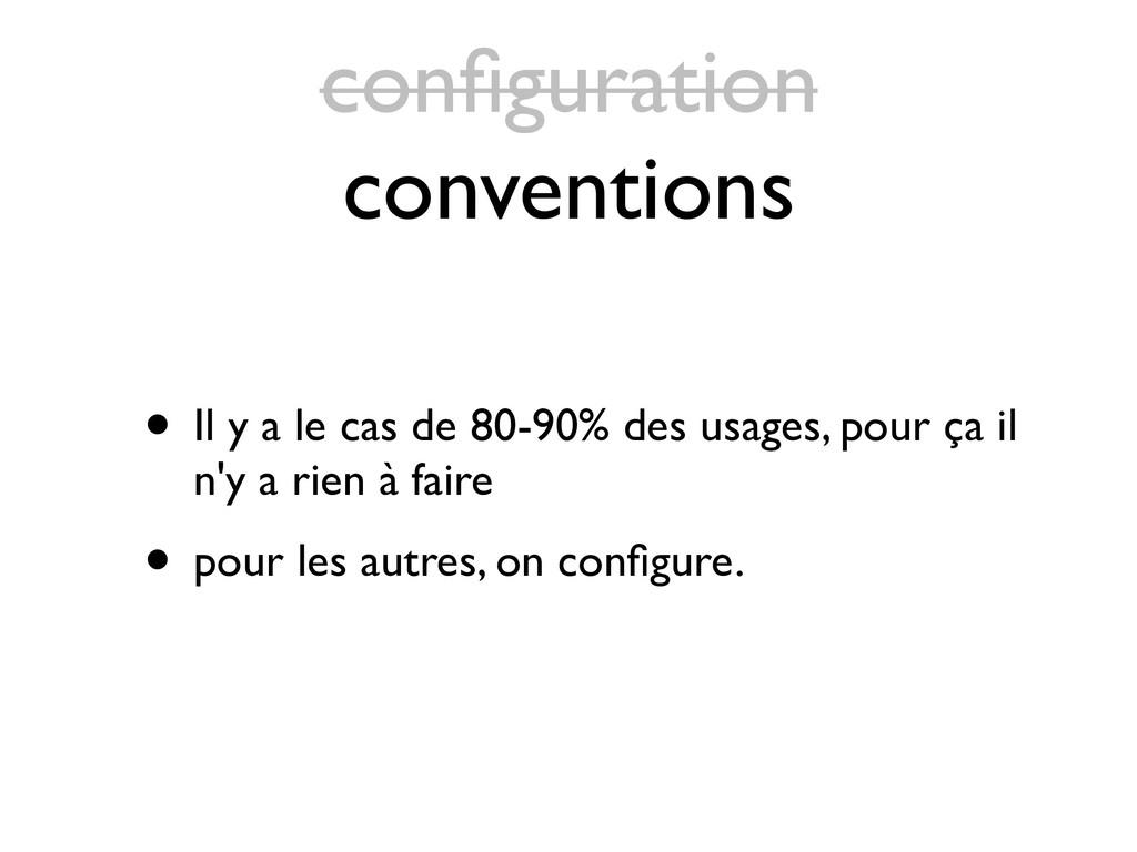 configuration conventions • Il y a le cas de 80-...