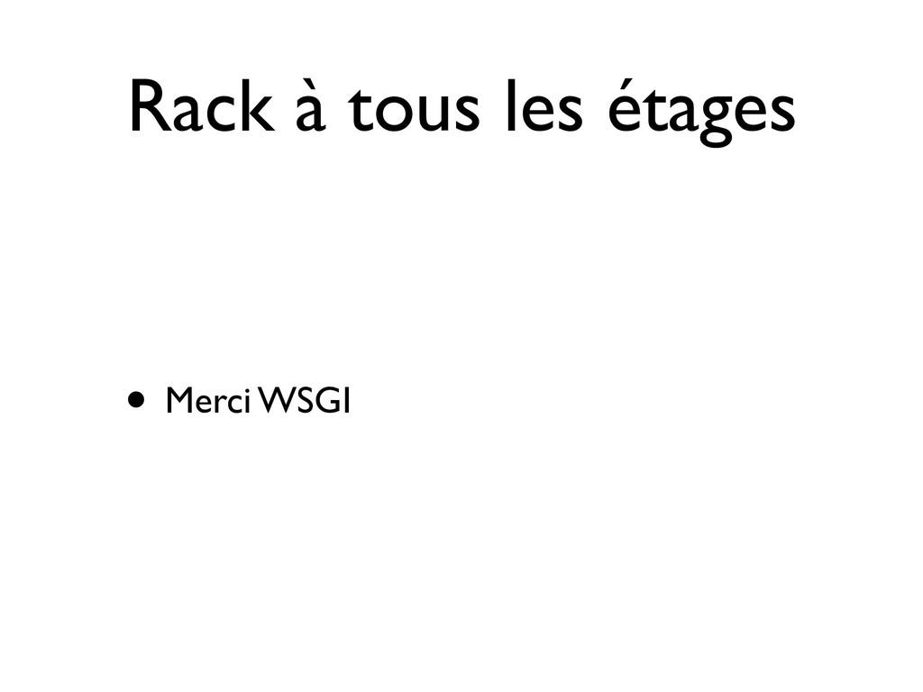 Rack à tous les étages • Merci WSGI