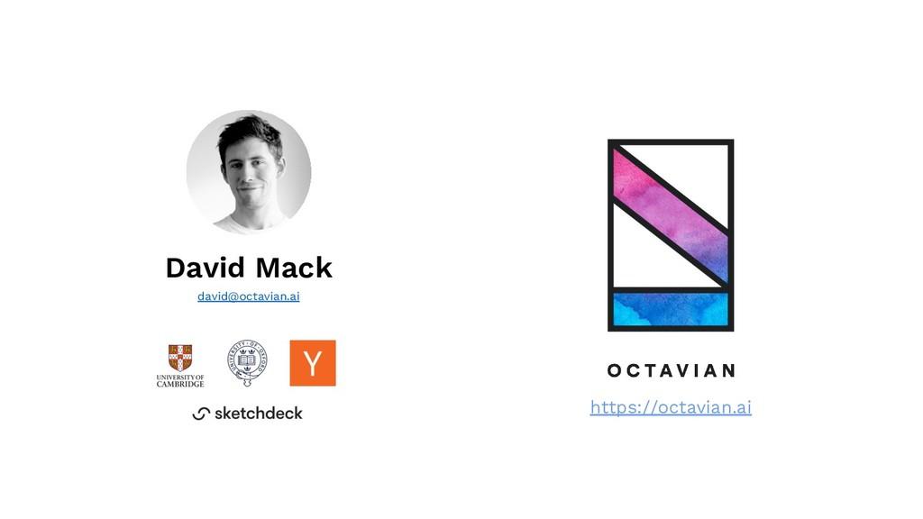 David Mack https://octavian.ai david@octavian.ai