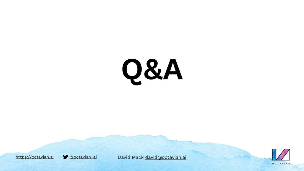 Q&A David Mack david@octavian.ai https://octavi...