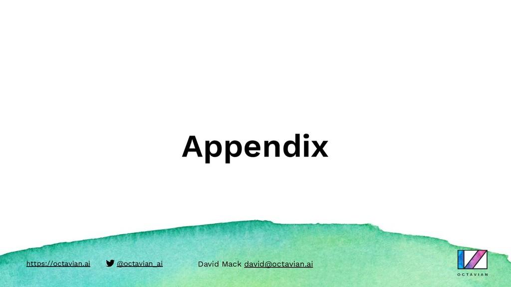 Appendix https://octavian.ai @octavian_ai David...