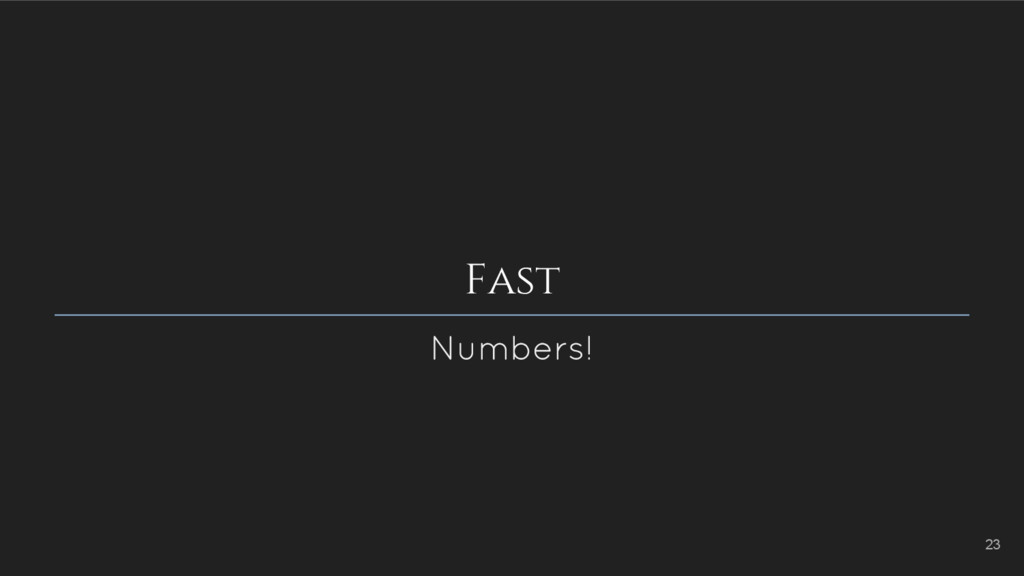 Fast Numbers! 23