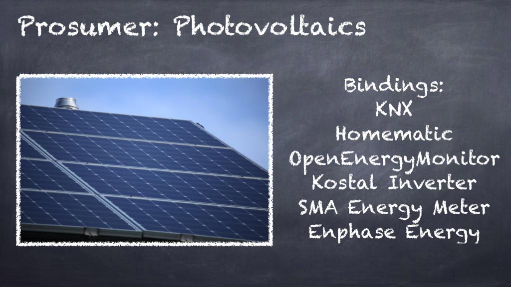Prosumer: Photovoltaics Bindings: KNX Homematic...