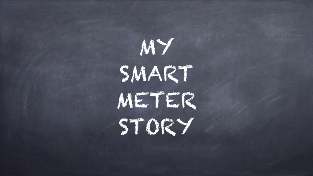 MY SMART METER STORY