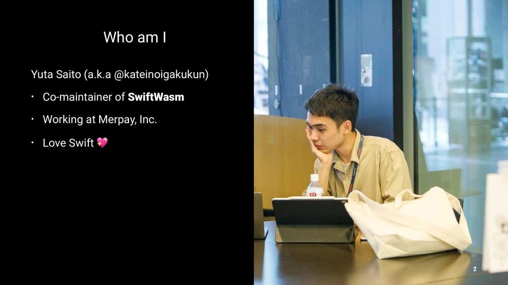 Who am I Yuta Saito (a.k.a @kateinoigakukun) • ...