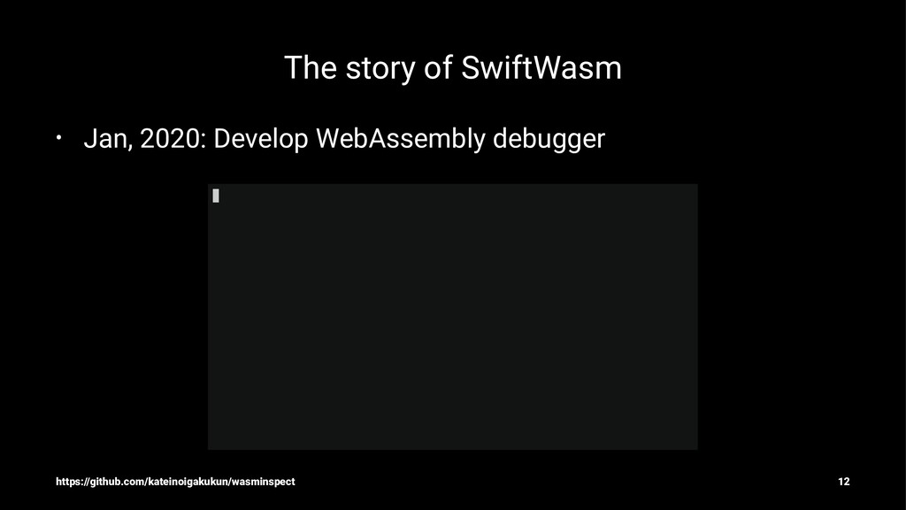 The story of SwiftWasm • Jan, 2020: Develop Web...