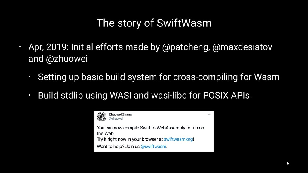 The story of SwiftWasm • Apr, 2019: Initial eff...