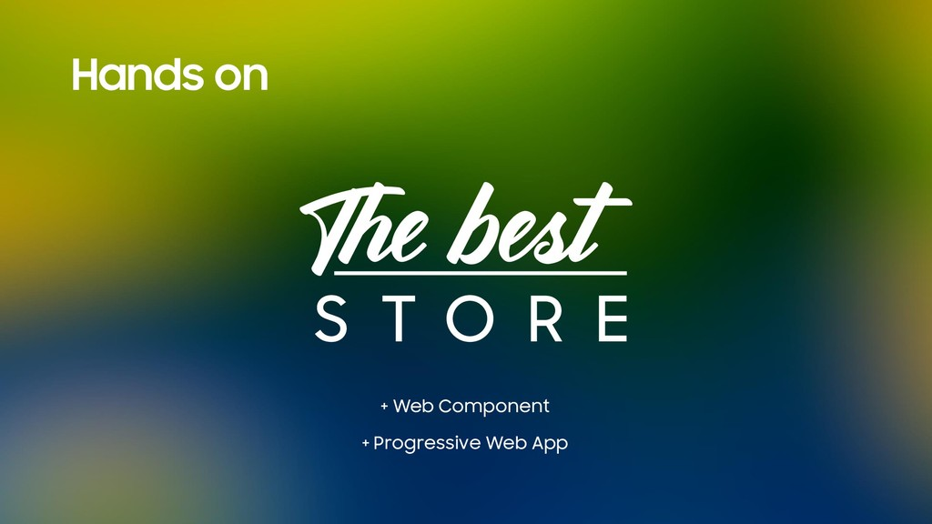 Hands on + Web Component + Progressive Web App
