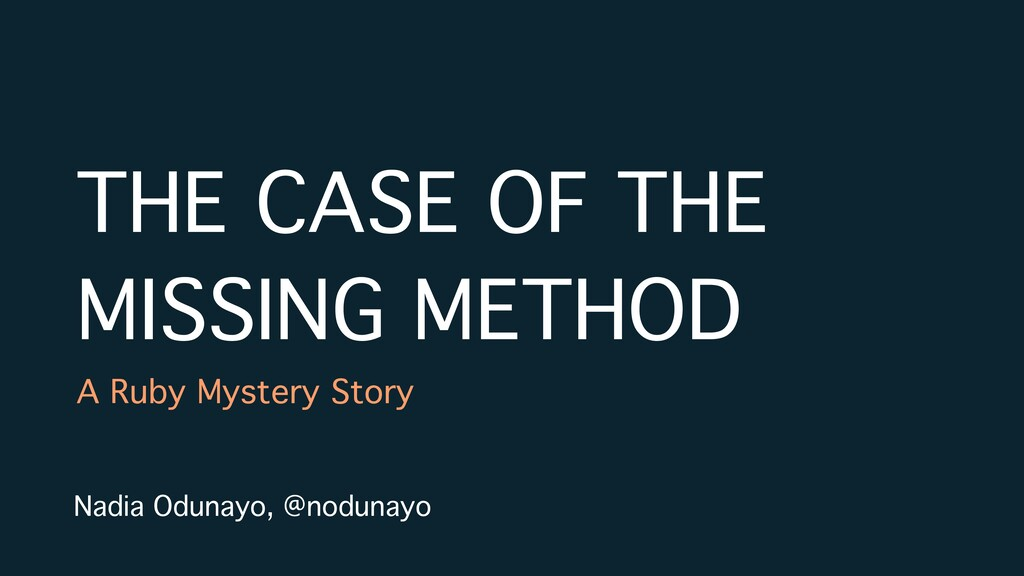 THE CASE OF THE MISSING METHOD A Ruby Mystery S...