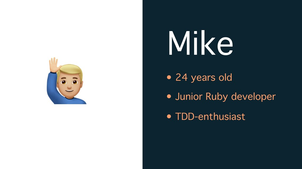 Mike • 24 years old • Junior Ruby developer • T...