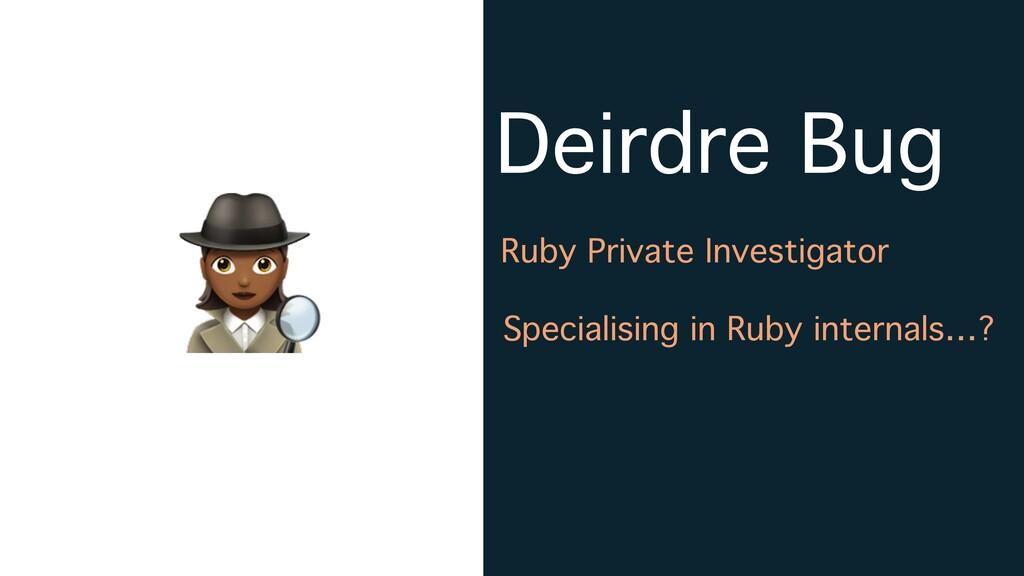 """"""" Ruby Private Investigator Specialising in Rub..."""