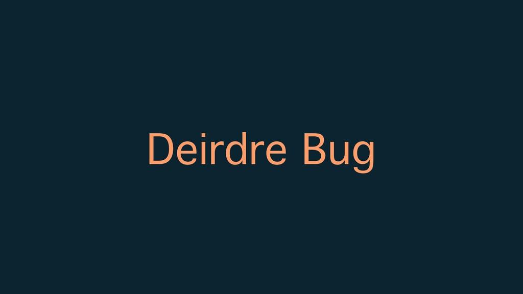 Deirdre Bug
