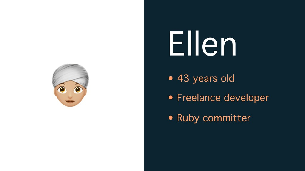 A Ellen • 43 years old • Freelance developer • ...