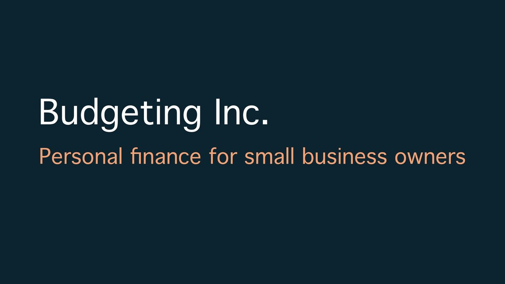 Budgeting Inc. Personal finance for small busine...