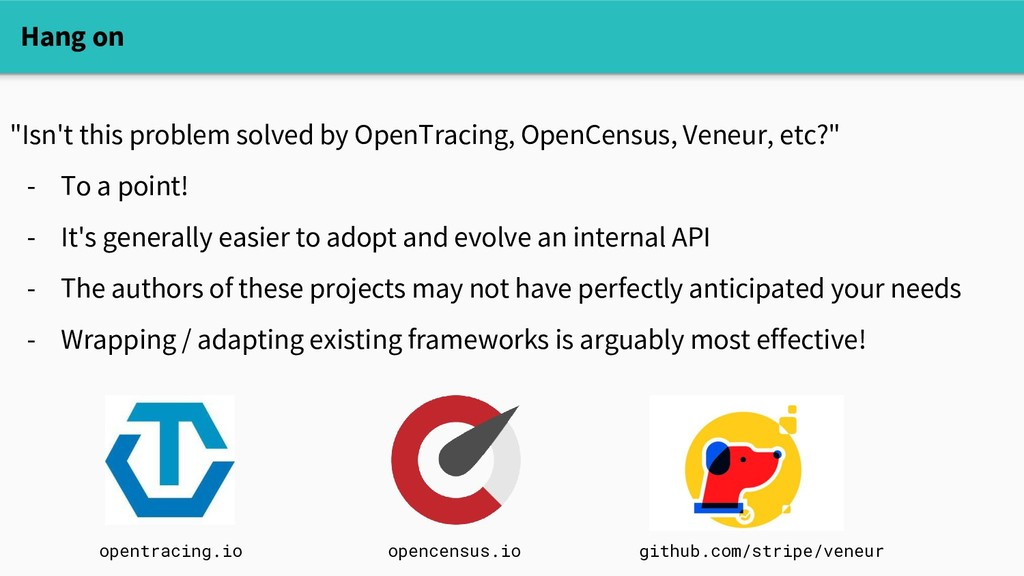 """""""Isn't this problem solved by OpenTracing, Open..."""