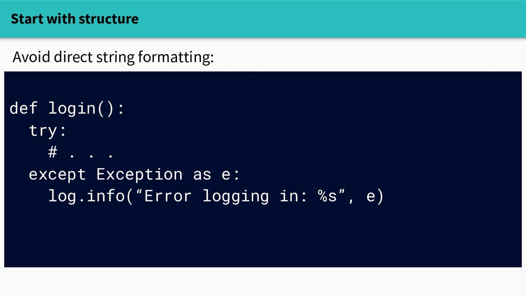 Start with structure Avoid direct string format...