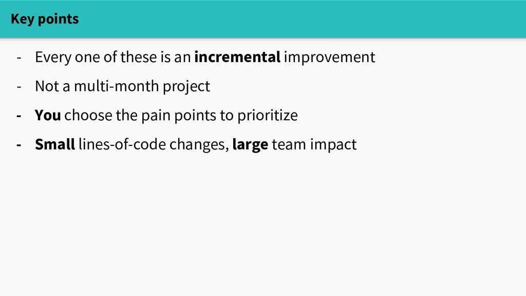 Key points - Every one of these is an increment...