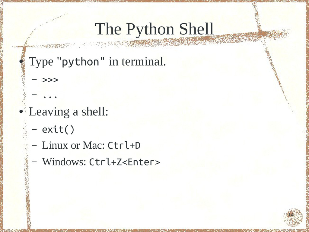 """14 The Python Shell ● Type """"python"""" in terminal..."""