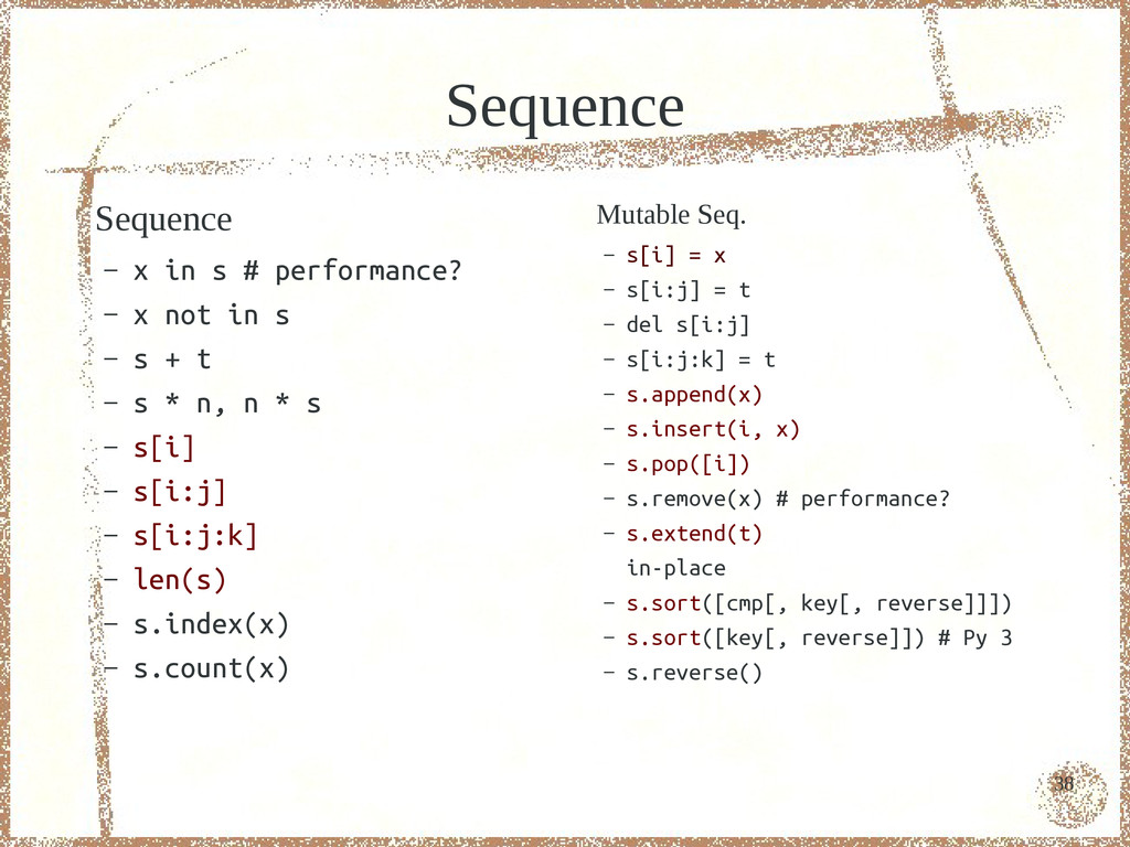 38 Sequence Sequence – x in s # performance? – ...