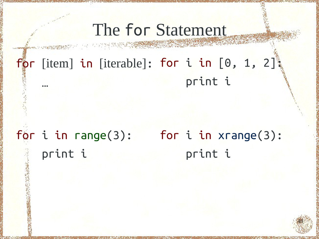 48 The for Statement for [item] in [iterable]: ...
