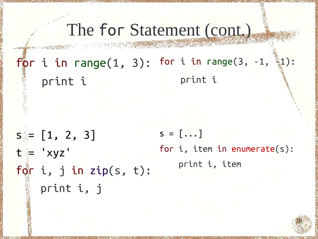 50 The for Statement (cont.) for i in range(1, ...